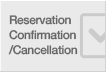 Reservation Confirmation / Cancellation
